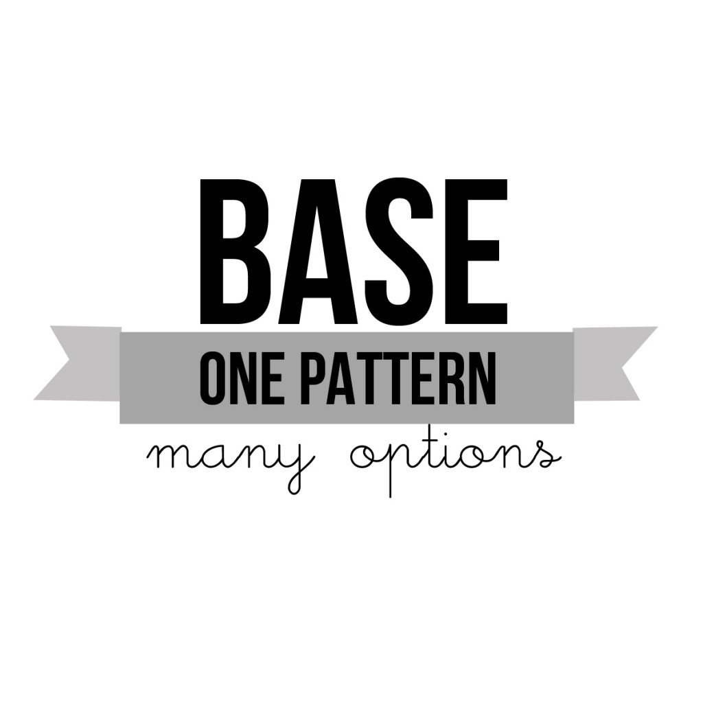 Base - One Pattern - Many options